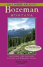 Day Hikes Around Bozeman, Montana, 2nd…