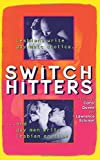 Queen, Carol: Switch Hitters : Lesbians Write Gay Male Erotica and Gay Men Write Lesbian Erotica