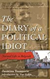Jasmina Tesanovic: The Diary of a Political Idiot: Normal Life in Belgrade