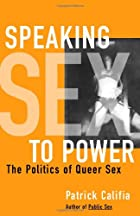 Speaking Sex to Power: The Politics of Queer…