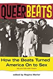 Marler, Regina: Queer Beats: How the Beats Turned America on to Sex