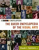 Summers, Claude J.: The Queer Encyclopedia of the Visual Arts