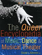 The Queer Encyclopedia of Music, Dance, and…