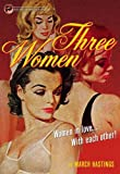 Hastings, March: Three Women: Women in Love... With Each Other!