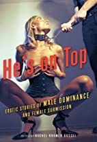 He's on Top: Erotic Stories of Male…