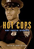 Hot Cops: Gay Erotic Stories by Shane…