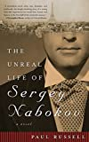 Russell, Paul: The Unreal Life of Sergey Nabokov: A Novel