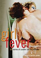Girl Fever: 69 Stories of Sudden Sex for…
