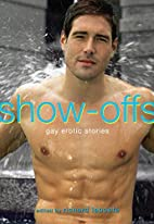 Show-Offs: Gay Erotic Stories by Richard…
