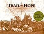 Trail of Hope: The Story of the Mormon Trail…