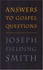 Answers to gospel questions by Joseph…