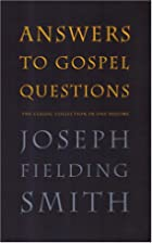 Answers to Gospel Questions [all volumes] by…