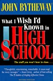Bytheway, John: What I Wish I'd Known in High School