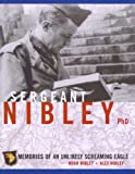 Hugh Nibley: Sergeant Nibley, Ph.D.: Memories of an Unlikely Screaming Eagle