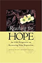 Reaching For Hope : An LDS Perspective on…