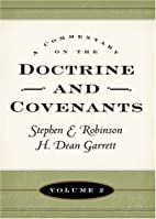 A Commentary on the Doctrine and Covenants,…