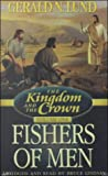 Lund, Gerald N.: Kingdom and the Crown, Volume 1: Fishers of Men (Kingdom and the Crown)