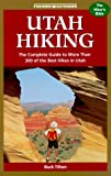 Buck Tilton: Foghorn Outdoors Utah Hiking: The Complete Guide to More Than 300 of the Best Hikes in the Beehive State