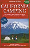 Stienstra, Tom: California Camping: The Complete Guide to More Than 50,000 Campsites for Tenters, Rvers, and Car Campers