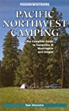 Stienstra, Tom: Foghorn Outdoors Pacfic Northwest Camping: The Complete Guide to Campsites in Washington and Oregon