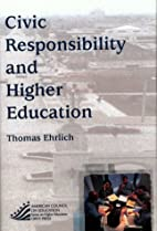 Civic Responsibility And Higher Education:…