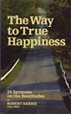 The Way to True Happiness by Robert Harris