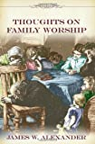 Alexander, James W.: Thoughts on Family Worship