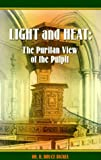 Bickel, R. Bruce: Light and Heat: The Puritan View of the Pulpit
