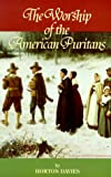 Horton Davies: The Worship of the American Puritans