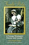 Kistler, Don: Female Piety: Or, the Young Woman&#39;s Friend and Guide Through Life to Immortality
