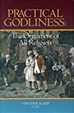 Alsop, Vincent: Practical Godliness: The Ornament of All Religion : Being the Subject of Several Sermons upon Titus 2:10