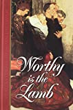 Bradley, Maureen L.: Worthy Is the Lamb: Puritan Poetry in Honor of Christ