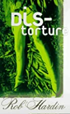 Distorture (Black Ice Books) by Rob Hardin