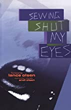 Sewing Shut My Eyes (Black Ice Books.) by…