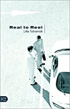 Real to Reel by Lidia Yuknavitch