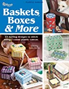 Baskets, Boxes & More by Cathy Reef
