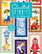 Quilted Skinnies for All Seasons by Margie…