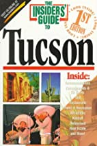 The Insiders' Guide to Tucson--1st Edition…