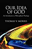 Morris, Thomas V.: Our Idea of God