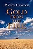 Hancock, Maxine: Gold From The Fire: Postcards From A Prairie Pilgrimage