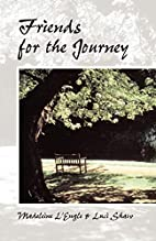 Friends for the Journey by Luci Shaw