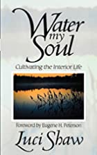 Water My Soul by Luci Shaw