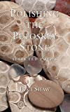Shaw, Luci: Polishing the Petoskey Stone: Selected Poems