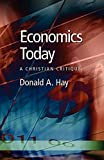 Hay, Donald A.: Economics Today: A Christian Critique