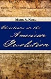 Mark A. Noll: Christians in the American Revolution