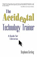 The Accidental Technology Trainer: A Guide…