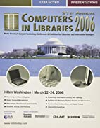 21st Annual Computers in Libraries 2006:…