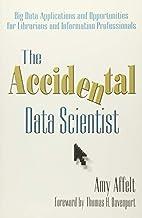 The Accidental Data Scientist: Big Data…