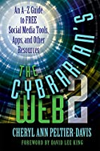 The Cybrarian's Web 2: An A-Z Guide to…
