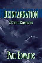 Reincarnation: A Critical Examination by…